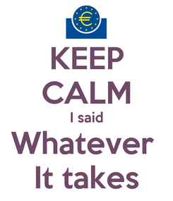 Poster: KEEP CALM I said Whatever  It takes