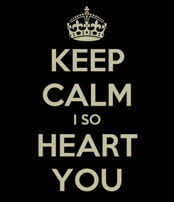 Poster: KEEP CALM I SO HEART YOU