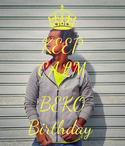 Poster: KEEP CALM I t' BEKO Birthday