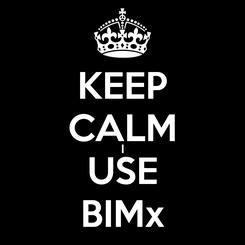 Poster: KEEP CALM I USE BIMx