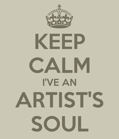 Poster: KEEP CALM I'VE AN ARTIST'S SOUL
