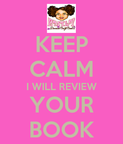 Poster: KEEP CALM I WILL REVIEW YOUR BOOK