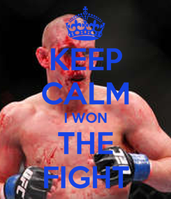 Poster: KEEP CALM I WON THE FIGHT