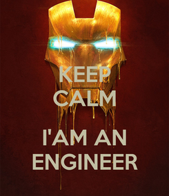 Poster: KEEP CALM  I'AM AN ENGINEER