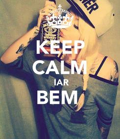 Poster: KEEP CALM  IAR BEM