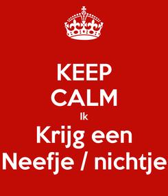 Poster: KEEP CALM Ik Krijg een Neefje / nichtje
