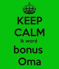 Poster: KEEP CALM Ik word  bonus  Oma