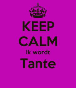 Poster: KEEP CALM Ik wordt Tante
