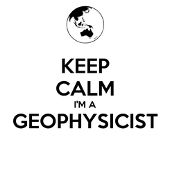 Poster: KEEP CALM I'M A GEOPHYSICIST