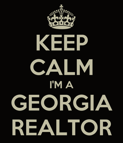 Poster: KEEP CALM I'M A GEORGIA REALTOR