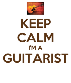 Poster: KEEP CALM I'M A GUITARIST