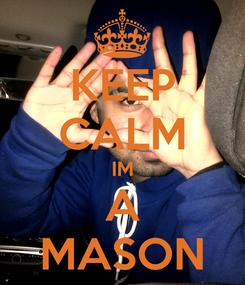 Poster: KEEP CALM IM A MASON