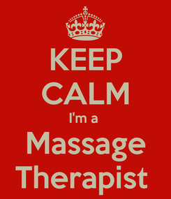 Poster: KEEP CALM I'm a  Massage Therapist