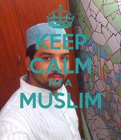 Poster: KEEP CALM I'M A MUSLIM