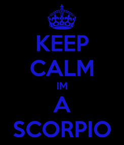 Poster: KEEP CALM IM A SCORPIO