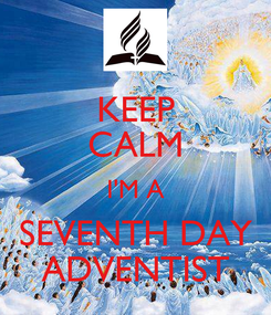 Poster: KEEP CALM I'M A SEVENTH DAY ADVENTIST