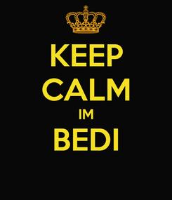 Poster: KEEP CALM IM BEDI