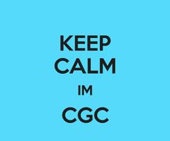 Poster: KEEP CALM IM CGC