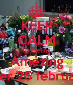 Poster: KEEP CALM Im feeling Amezing Afther 25 februari 14