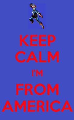 Poster: KEEP CALM I'M FROM AMERICA