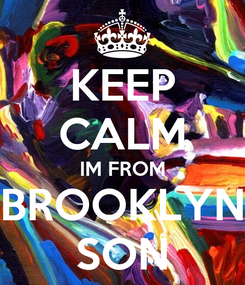 Poster: KEEP CALM IM FROM BROOKLYN SON