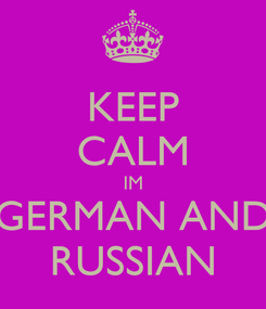 Poster: KEEP CALM IM GERMAN AND RUSSIAN