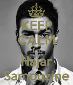 Poster: KEEP CALM I'm Hajar Samouzine