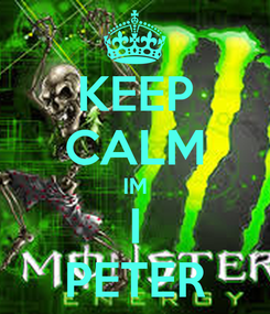 Poster: KEEP CALM IM I PETER
