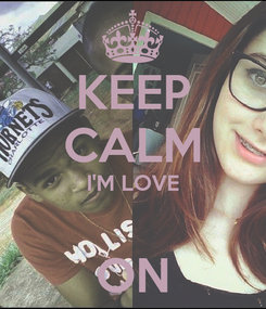 Poster: KEEP CALM I'M LOVE  ON