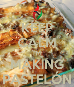 Poster: KEEP CALM I'M MAKING PASTELÓN