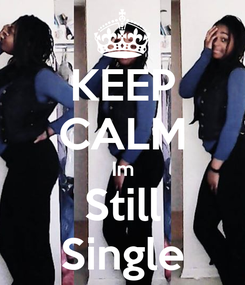 Poster: KEEP CALM Im Still Single