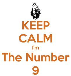 Poster: KEEP CALM I'm The Number 9