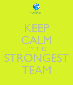 Poster: KEEP CALM I`M THE STRONGEST TEAM