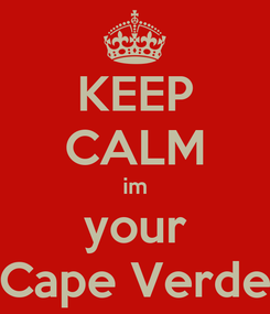 Poster: KEEP CALM im your Cape Verde