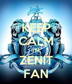 Poster: KEEP CALM I'M ZENIT FAN