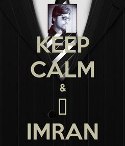 Poster: KEEP CALM & ♥ IMRAN