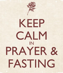 Poster: KEEP CALM IN PRAYER & FASTING