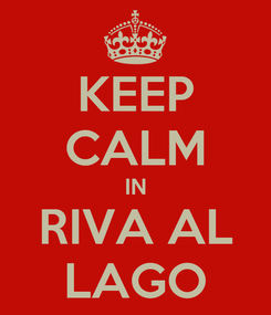Poster: KEEP CALM IN RIVA AL LAGO