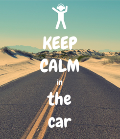 Poster: KEEP CALM in the car