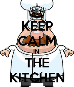 Poster: KEEP CALM IN  THE KITCHEN