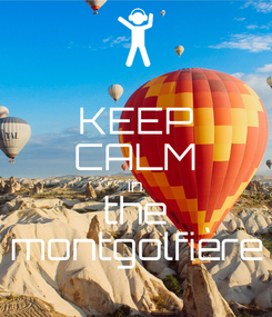 Poster: KEEP CALM in the montgolfière