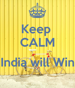 Poster: Keep  CALM  India will Win