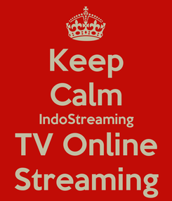 Poster: Keep Calm IndoStreaming TV Online Streaming