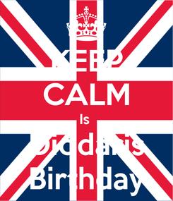 Poster: KEEP CALM Is  Diodaris Birthday