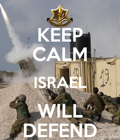 Poster: KEEP CALM ISRAEL WILL DEFEND