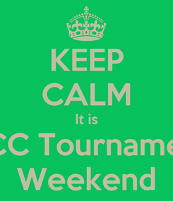 Poster: KEEP CALM It is ACC Tournament Weekend