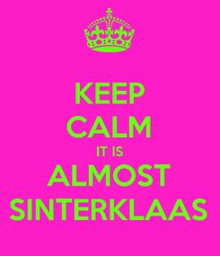 Poster: KEEP CALM IT IS ALMOST SINTERKLAAS