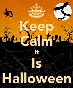 Poster: Keep Calm It Is Halloween