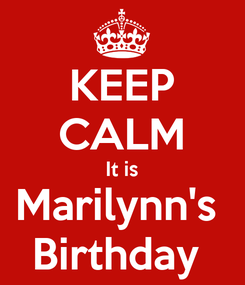 Poster: KEEP CALM It is Marilynn's  Birthday