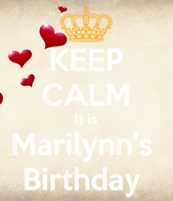 Poster: KEEP CALM It is Marilynn's  Birthday